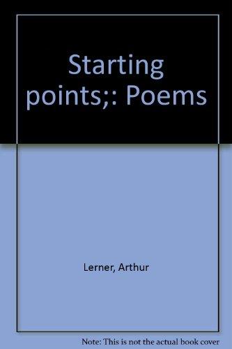 Starting points; Poems: Lerner, Arthur