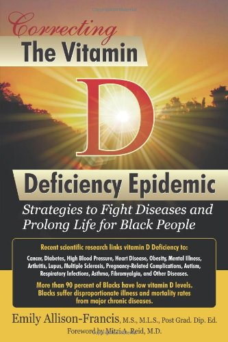 9780912444499: Correcting the Vitamin D Deficiency Epidemic: Strategies to Fight Diseases and Prolong Life for Black People