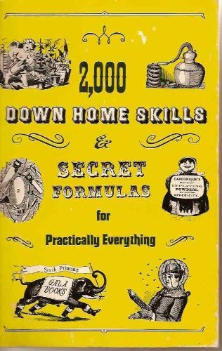 2,000 Down Home Skills & Secret Formulas for Practically Everything: Gala Books