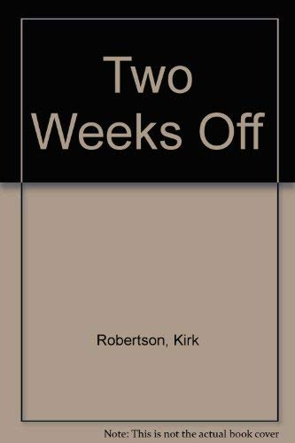 Two Weeks Off: Kirk Robertson