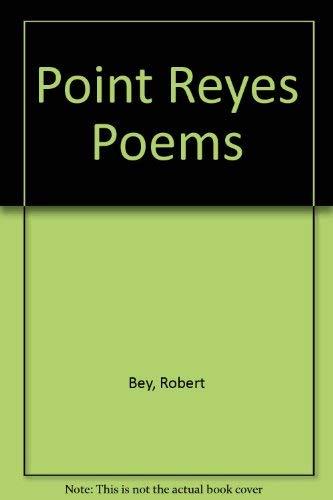 Point Reyes Poems: Robert Bey