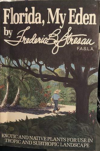 Florida, My Eden : Exotic and Native: Frederic B. Stresau