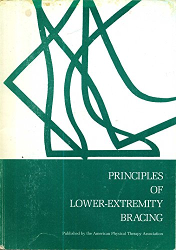 Principles of Lower-Extremity Bracing: Perry, Jacquelin, Hislop,