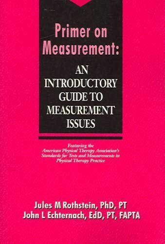 Primer on Measurement: An Introductory Guide to: Jules M. Rothstein,