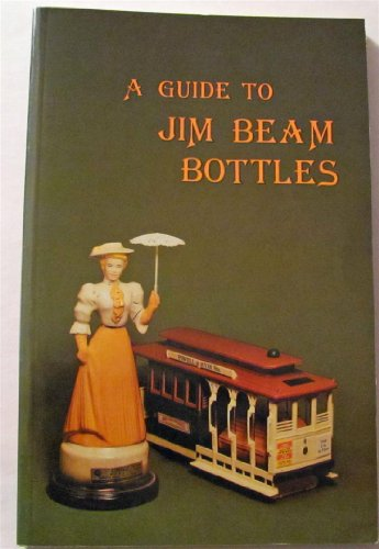 9780912454191: Title: A guide to Jim Beam bottles