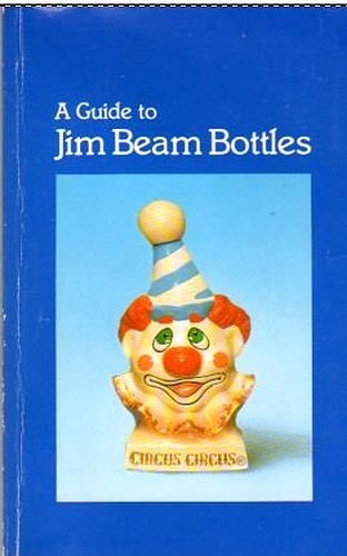 9780912454207: Guide to Jim Beam Bottles