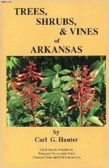 Trees, Shrubs, & Vines of Arkansas Signed: Carl Hunter