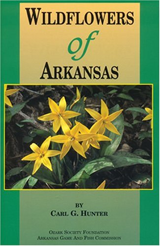 Wildflowers of Arkansas: HUNTER, CARL G.