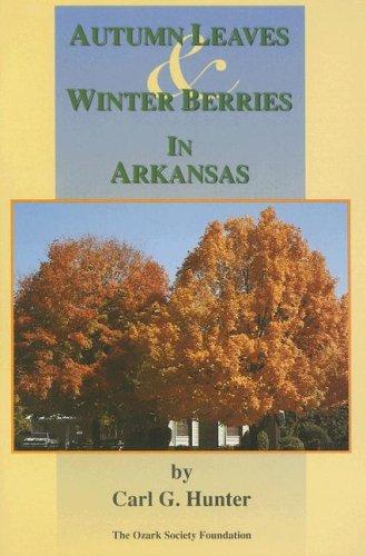 Autumn, Leaves & Winter Berries in Arkansas: Hunter, Carl G.