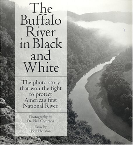 9780912456218: The Buffalo River in Black and White: The Photo Story That Won the Fight to Protect America's First National River