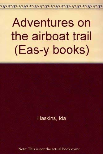 9780912458137: Adventures on the airboat trail (Eas-y books)