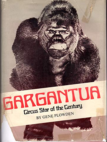 9780912458175: Gargantua; Circus Star of the Century.