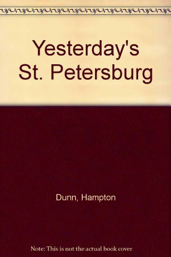 Yesterday's St. Petersburg (0912458240) by Dunn, Hampton