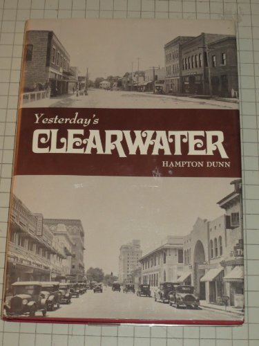 Yesterday's Clearwater (0912458313) by Hampton Dunn