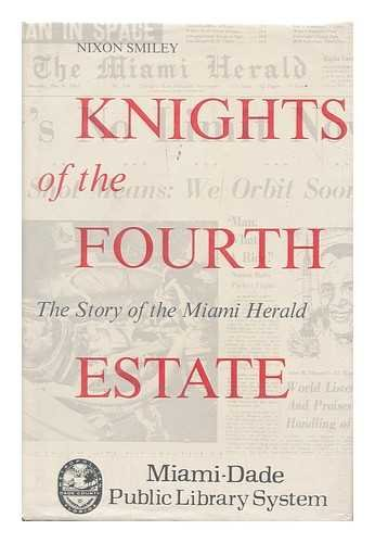 KNIGHTS OF THE FOURTH ESTATE : The Story of the Miami Herald
