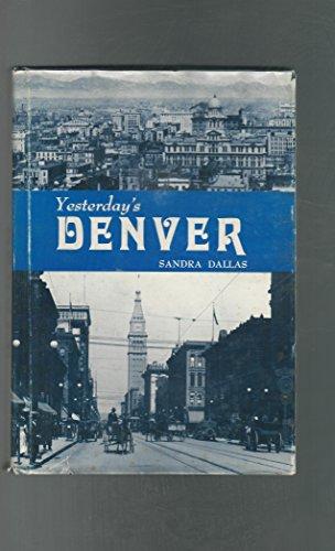 Yesterday's Denver (Seemann's historic city series no. 10): Sandra Dallas