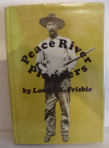 Peace River Pioneers: Frisbie, Louise K.