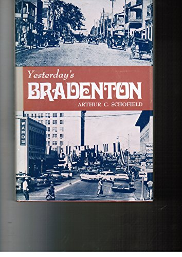9780912458601: Yesterday's Bradenton, Including Manatee County (Seemann's Historic Cities Series ; No. 20)