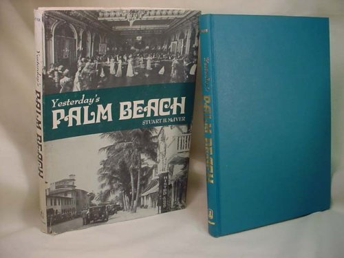 9780912458724: Yesterday's Palm Beach, Including Palm Beach County (Seemann's Historic Cities Series ; No. 29)