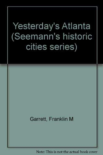 9780912458908: Yesterday's Atlanta (Seemann's historic cities series)