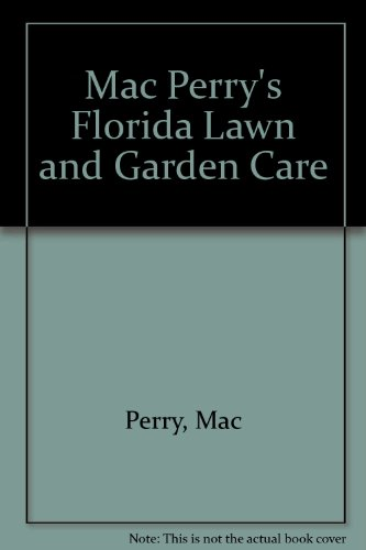 9780912458984: Mac Perry's Florida Lawn and Garden Care
