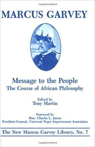 Message to the People: The Course of: Marcus Garvey; Editor-Tony