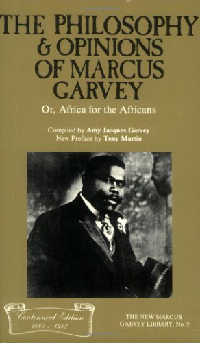 The Philosophy and Opinions of Marcus Garvey, Or, Africa for the Africans [Oct 10, 1986] Garvey, ...