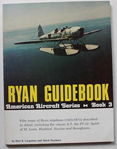 Ryan Guidebook: Fifty years of Ryan airplanes: Carpenter, Dorr B.,