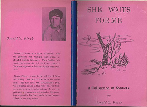 She waits for me: A collection of sonnets: Finch, Donald G
