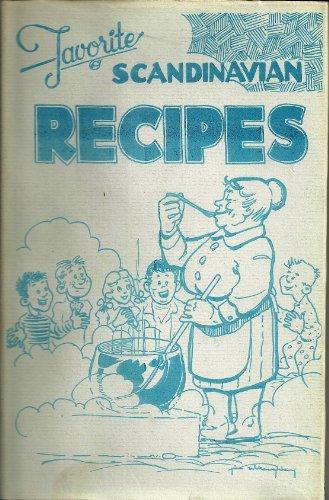 Favorite Scandinavian Recipes: Norwegian, Swedish and Danish: Benson, Esther A. and Norma Rowell (...