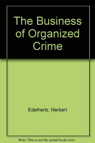 9780912479101: The Business of Organized Crime