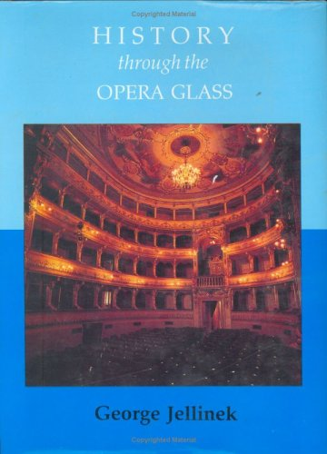 9780912483900: History Through the Opera Glass: From the Rise of Caesar to the Fall of Napoleon