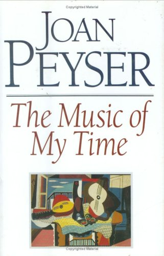 9780912483993: The Music of My Time: Collected essays and articles by a gited musicologist, on the modern classical scene (Something About the Music : Guide to Contemporary Repertory, Vol 1)