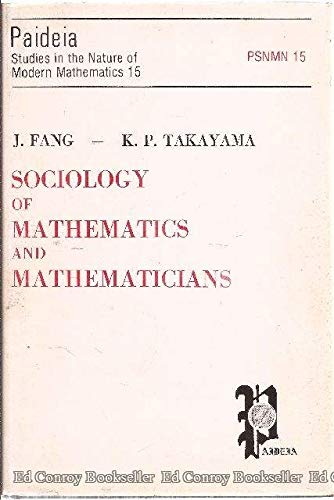Sociology Of Mathematics And Mathematicians: Fang, J. ; Takayama, K. P.