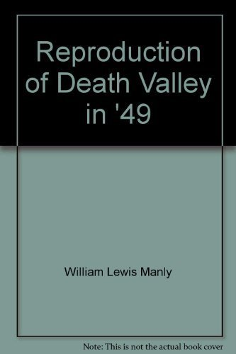 9780912494227: Reproduction of Death Valley in '49: Important chapter of California pioneer history : the autobiography of a pioneer, detailing his life from a ... and children who gave