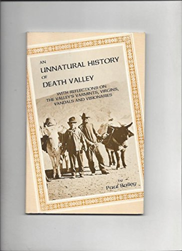 An Unnatural History of Death Valley: With Reflections on the Valley's Varmints, Virgins, ...