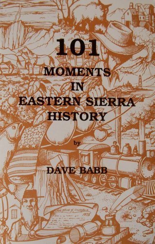 101 Moments In Eastern Sierra History: Babb, Dave
