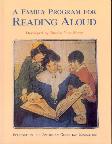 A Family Program for Reading Aloud: P.1: Rosalie J. Slater