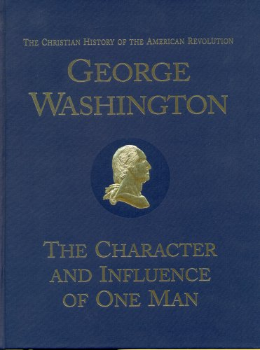 George Washington : The Character and Influence of One Man: Hall, Verna M.; Dorothy Dimmick (ed.); ...