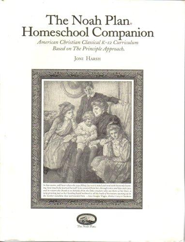 9780912498331: The Noah Plan Homeschool Companion (American Christian classical K-12 Curriculum based on The Principle Approach)