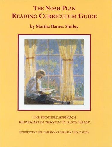 9780912498379: The Noah Plan Reading Curriculum Guide: The Principle Approach, Kindergarten through Twelfth Grade (Rev 2nd Edition)