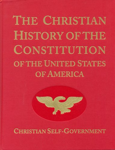 9780912498515: The Christian History of the Constitution of the United States of America Volume I: Christian Self-Government