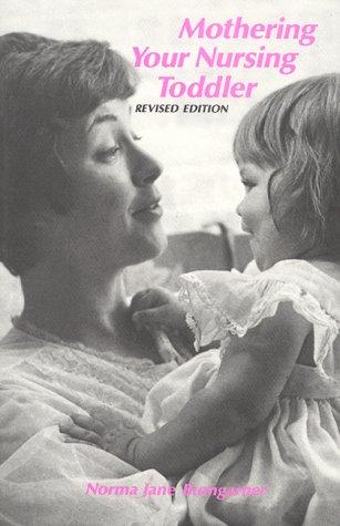 9780912500126: Mothering Your Nursing Toddler