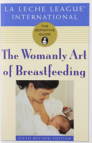 9780912500249: The Womanly Art of Breastfeeding