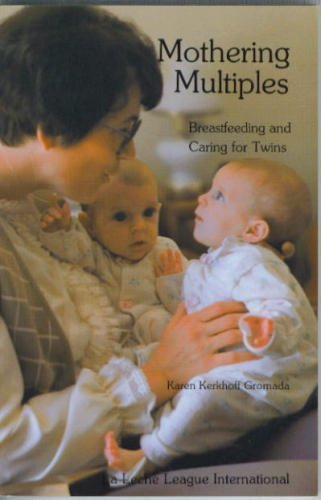 9780912500263: Mothering multiples: Breastfeeding and caring for twins