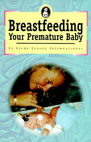 9780912500508: BREASTFEEDING YOUR PREMATU