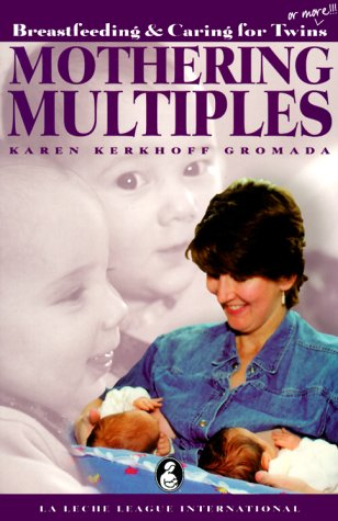 9780912500515: Mothering Multiples: Breastfeeding and Caring for Twins or More