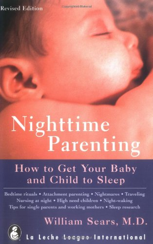 9780912500539: Nighttime Parenting: How to Get Your Baby and Child to Sleep