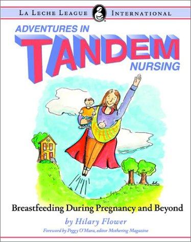 9780912500973: Adventures in Tandem Nursing: Breastfeeding During Pregnancy and Beyond