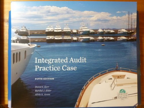Integrated Audit Practice Case Fifth Edition: David S. Kerr